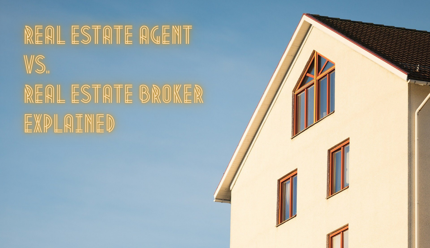 """Image of the top of a house with the words """"Real Estate Agent vs. Real Estate Broker Explained"""" written in the sky"""